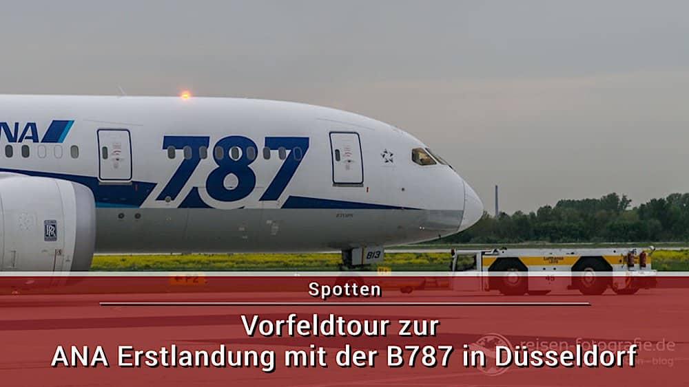 Vorfeldtour zur ANA Erstlandung mit der B787 in Düsseldorf