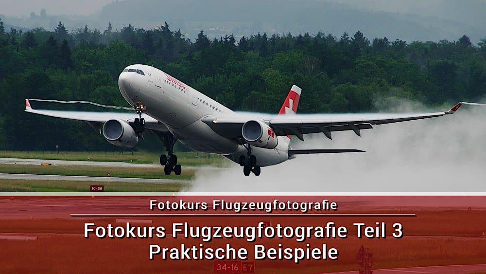 Fotokurs Flugzeugfotografie Teil 3 Praktische Beispiele