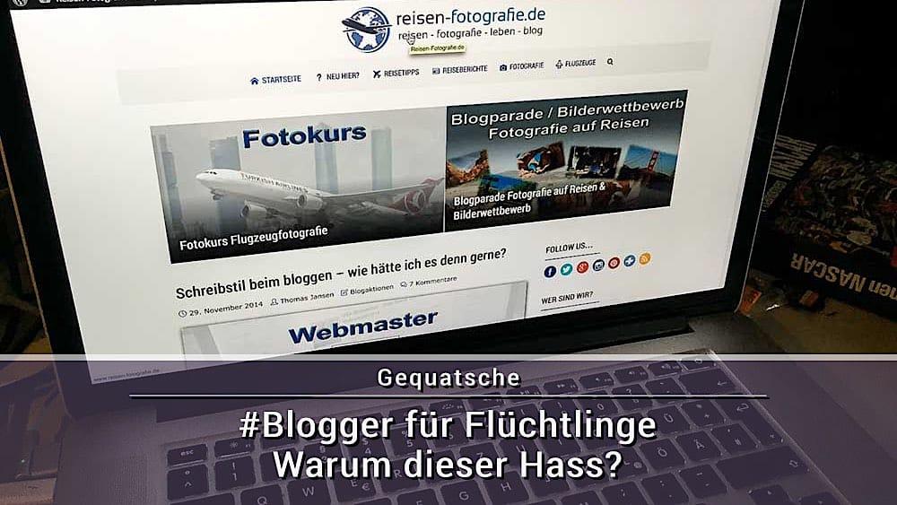 #Blogger für Flüchtlinge – Warum dieser Hass?