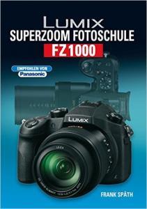 FZ1000 - Superzoom Fotoschule von Frank Späth