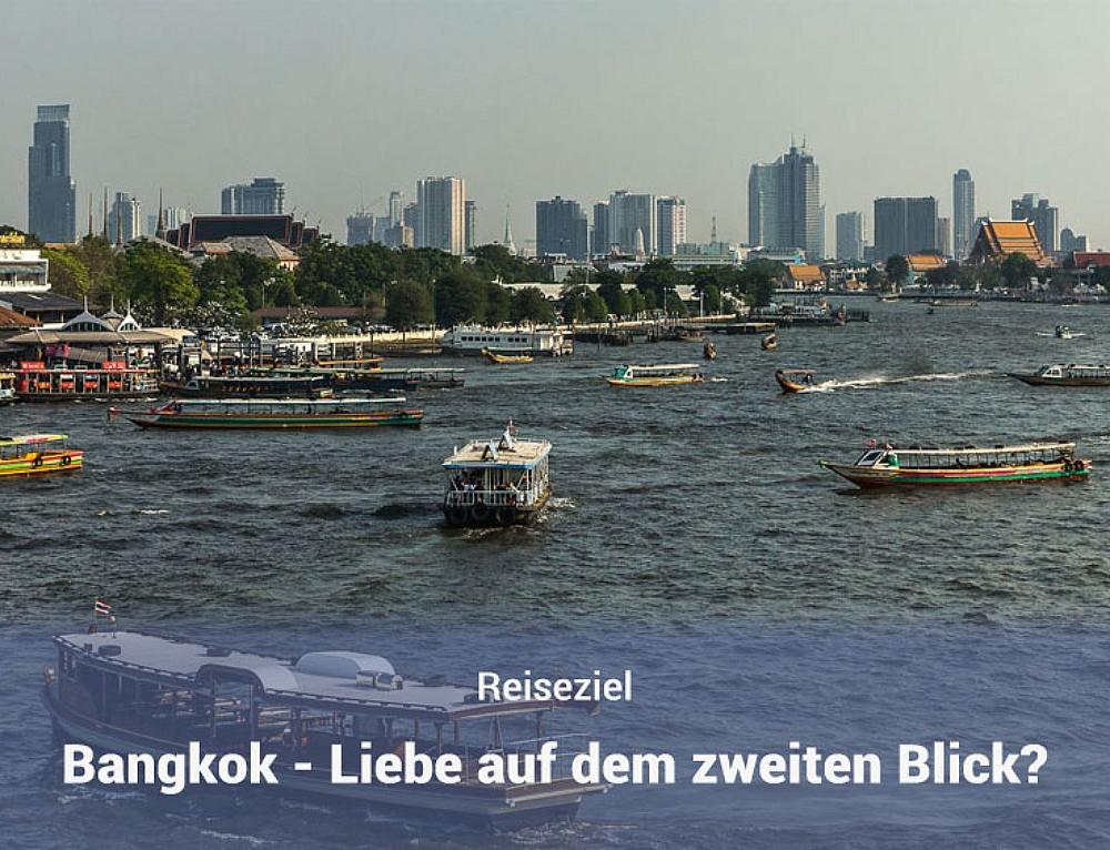 Bangkok – Liebe auf den zweiten Blick?