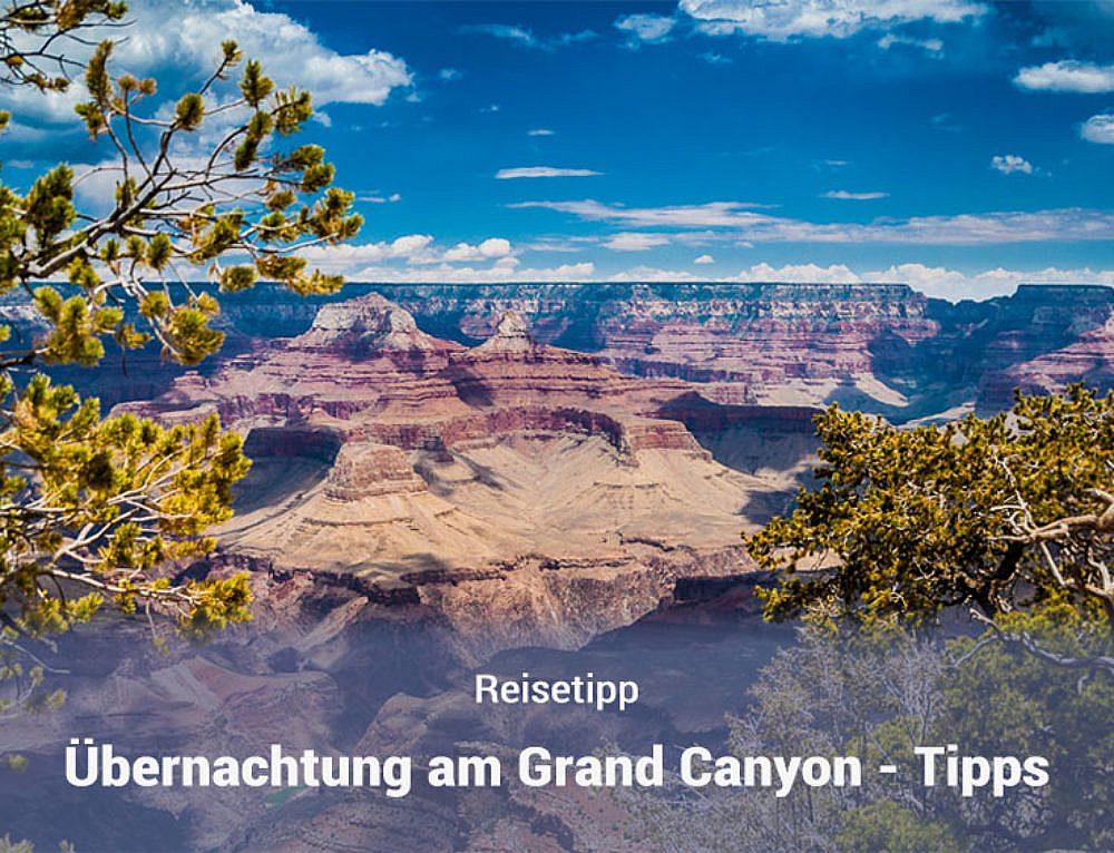 Übernachtung am Grand Canyon – Tipps