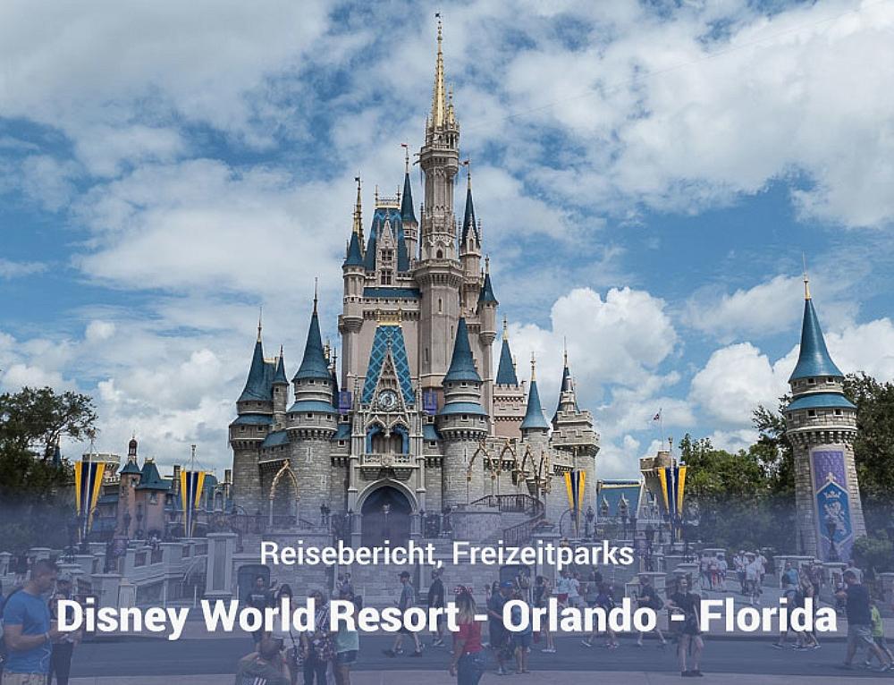 Disney World Orlando Resort – Hotels, Parks, Tipps
