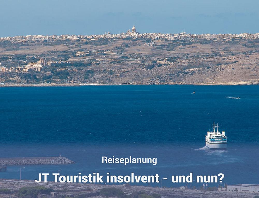 JT Touristik Insolvenz – Was wird aus unserem Malta Urlaub?