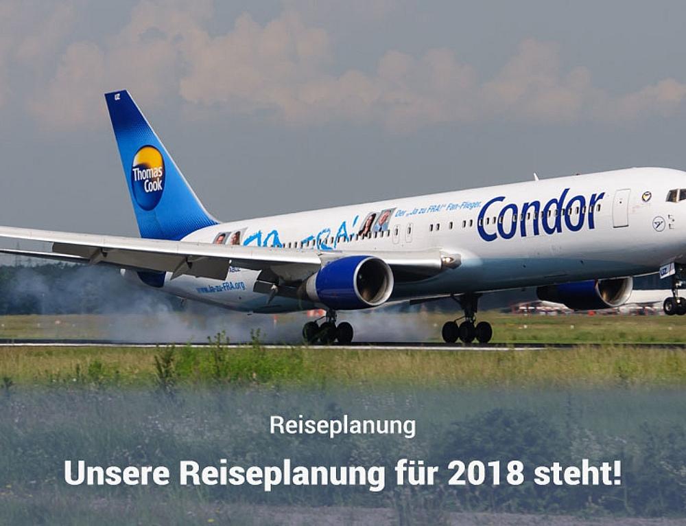 Unsere Reiseplanung 2018 – sie steht!