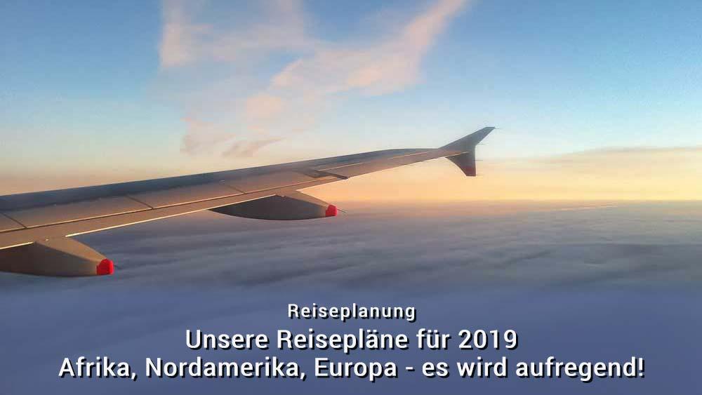 Reisepläne 2019