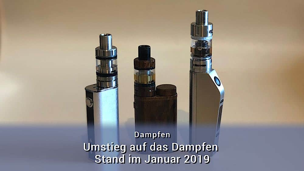Dampfen - Stand Januar 2019