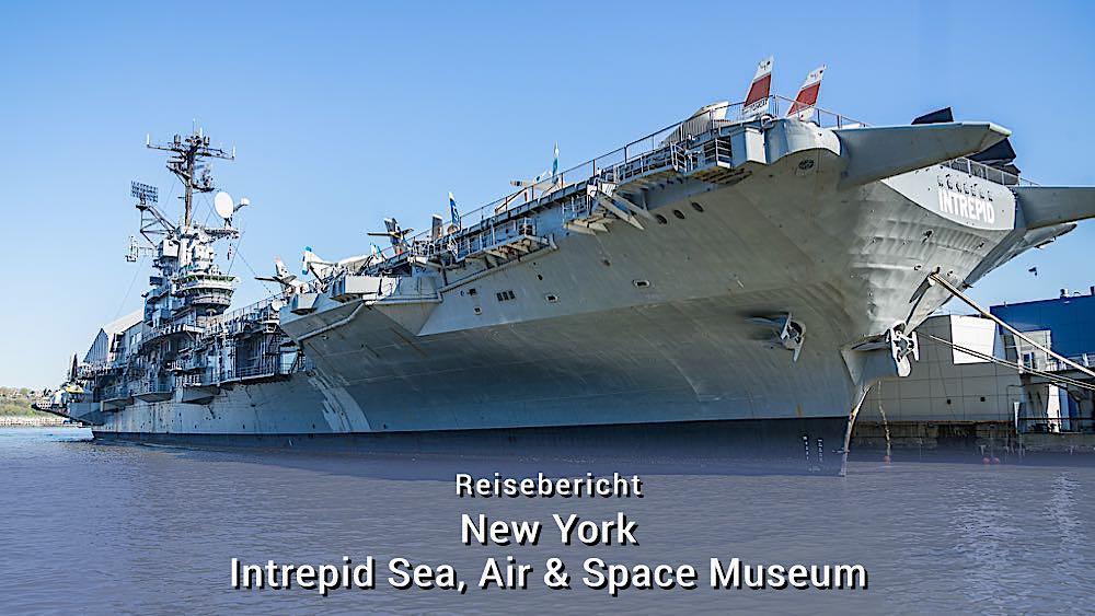 New York: Das Intrepid Sea, Air & Space Museum