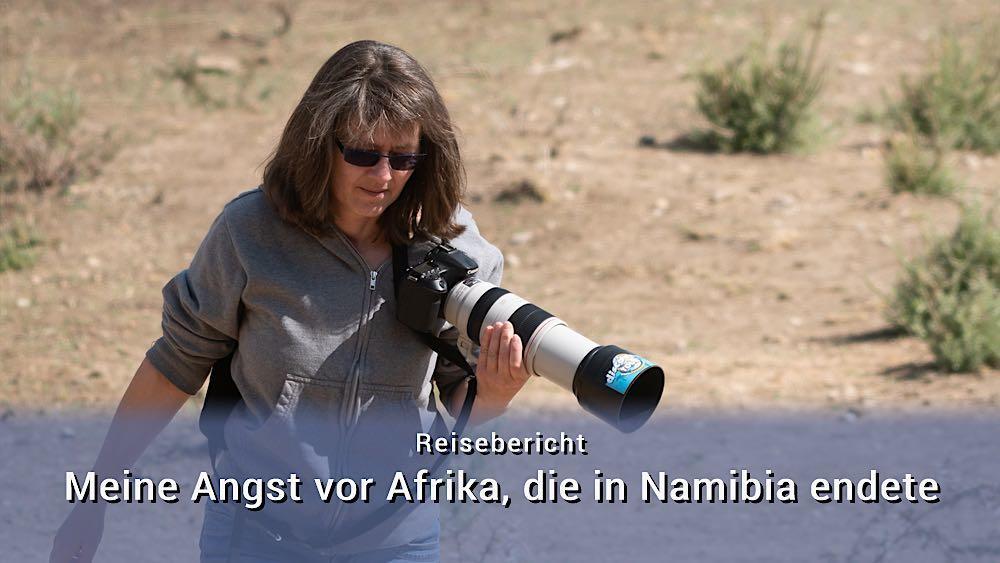 Meine Angst vor Afrika, die in Namibia endete