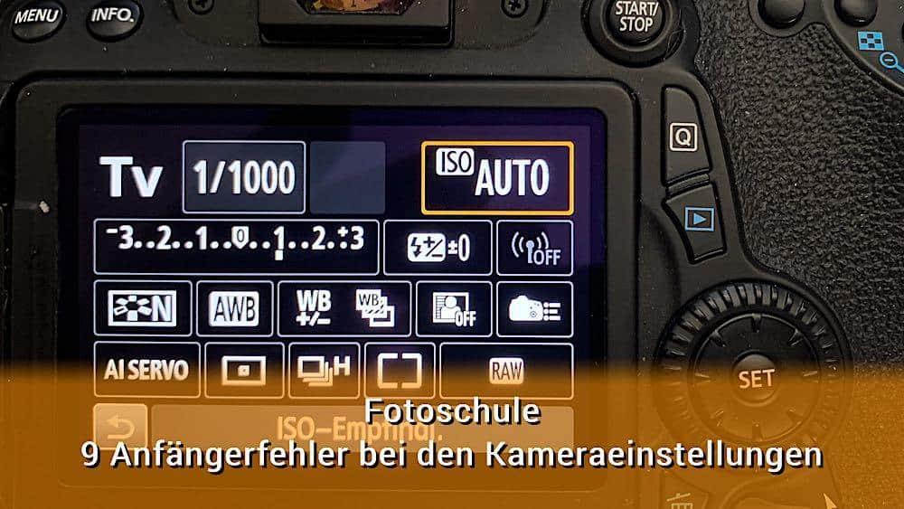 9 typische Anfängerfehler bei den Kameraeinstellungen